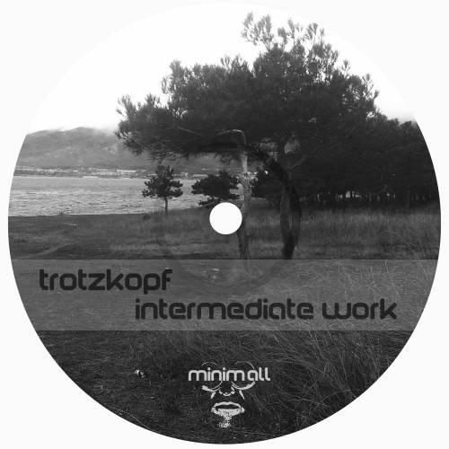 Trotzkopf - Intermediate Work