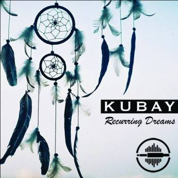 Kubay - Recurring Dreams