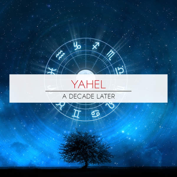Yahel - A Decade Later