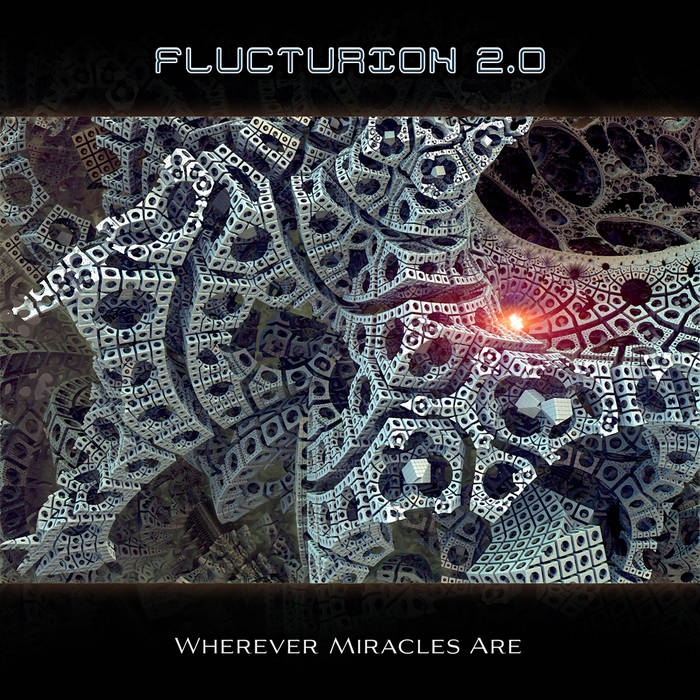 Flucturion 2.0 - Wherever Miracle Are